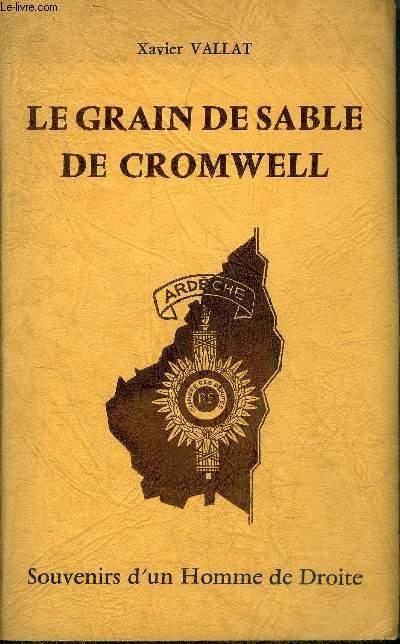 LE GRAIN DE SABLE DE CROMWELL - SOUVENIRS D'UN HOMME DE DROITE.
