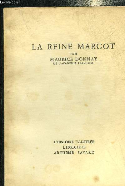 LA REINE MARGOT - COLLECTION L'HISTOIRE ILLUSTREE.