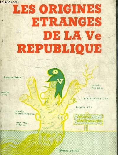 LES ORIGINES ETRANGES DE LA VE REPUBLIQUE + ENVOI DE L'AUTEUR.