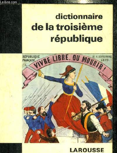DICTIONNAIRE DE LA IIIE REPUBLIQUE.