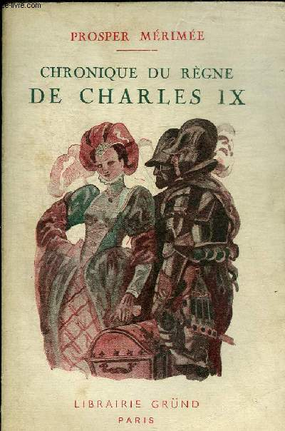 CHRONIQUE DU REGNE DE CHARLES IX - COLLECTION LA BIBLIOTHEQUE PRECIEUSE.