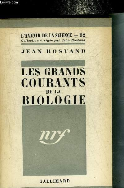 LES GRANDS COURANTS DE LA BIOLOGIE - COLLECTION L'AVENIR DE LA SCIENCE N°32.