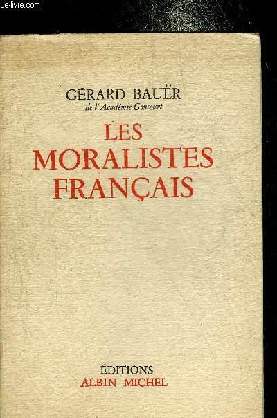 LES MORALISTES FRANCAIS - LA ROCHEFOUCAULD - LA BRUYERE - VAUVENARGUES - CHAMFORT - RIVAROL - JOUBERT.
