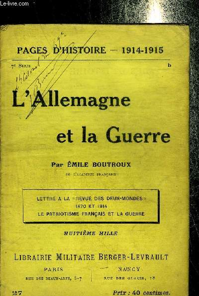 L'ALLEMAGNE ET LA GUERRE - LETTRE A LA REVUE DES DEUX MONDES - 1870 ET 1914 - LE PATRIOTISME FRANCAIS ET LA GUERRE - 7E SERIE - PAGES D'HISTOIRE 1914-1915.