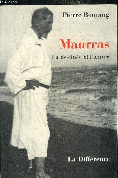 MAURRAS LA DESTINEE ET L'OEUVRE.