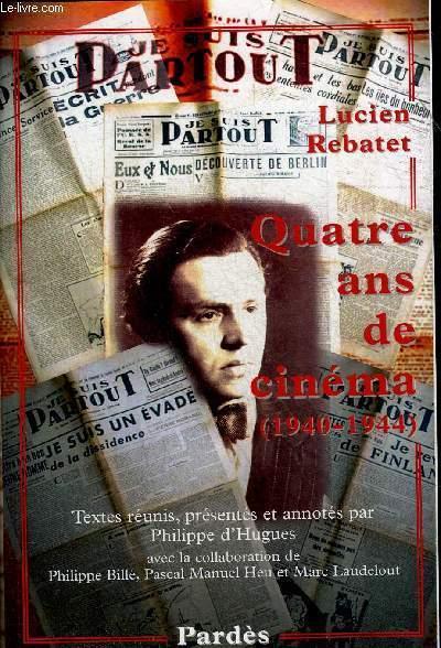QUATRE ANS DE CINEMA (1940-1944).