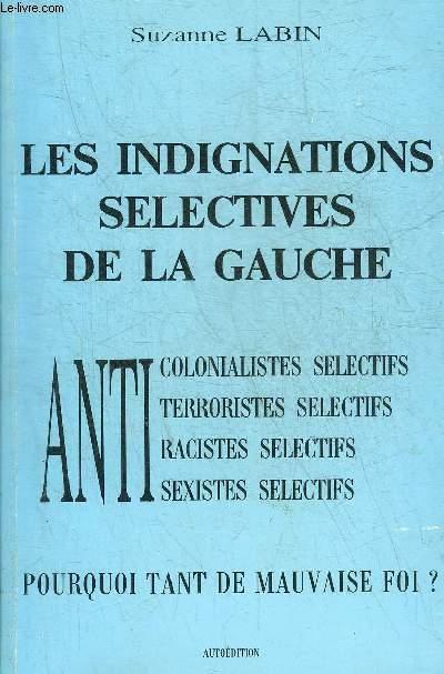 LES INDIGNATIONS SELECTIVES DE LA GAUCHE - ANTI COLONIALISTES SELECTIFS - ANTI TERRORISTES SELECTIFS - ANTI RACISTES SELECTIFS - ANTI SEXISTES SELECTIFS - POURQUOI TANT DE MAUVAISE FOI ?