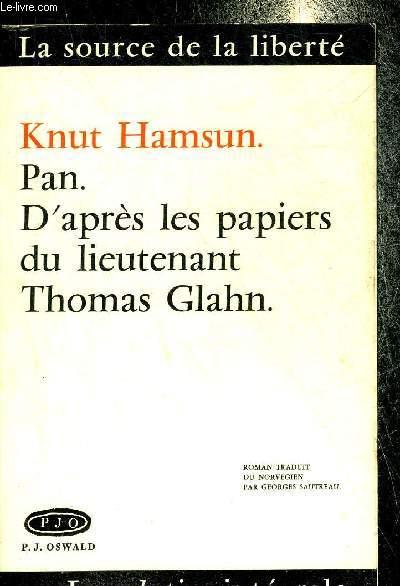 PAN D'APRES LES PAPIERS DU LIEUTENANT THOMAS GLAHN - COLLECTION LA SOURCE DE LA LIBERTE OU LA SOLUTION INTEGRALE.