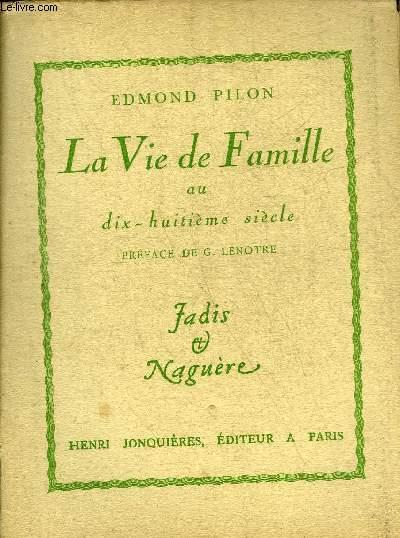 LA VIE DE FAMILLE AU XVIIIE SIECLE - COLLECTION LES HOMMES LES FAITS ET LES MOEURS.