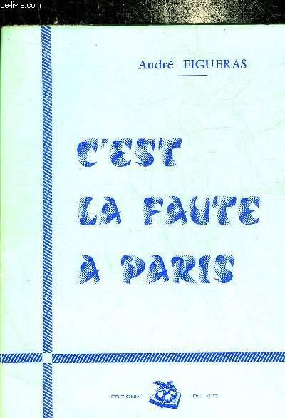 C'EST LA FAUTE DE PARIS.