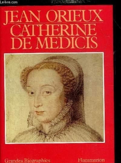 CATHERINE DE MEDICIS OU LA REINE NOIRE.