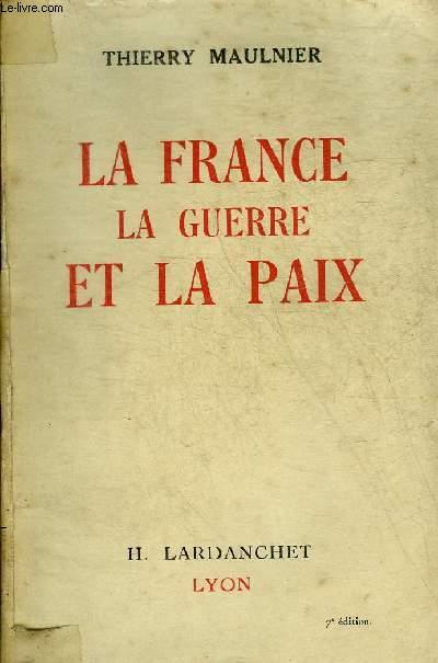 LA FRANCE LA GUERRE ET LA PAIX.