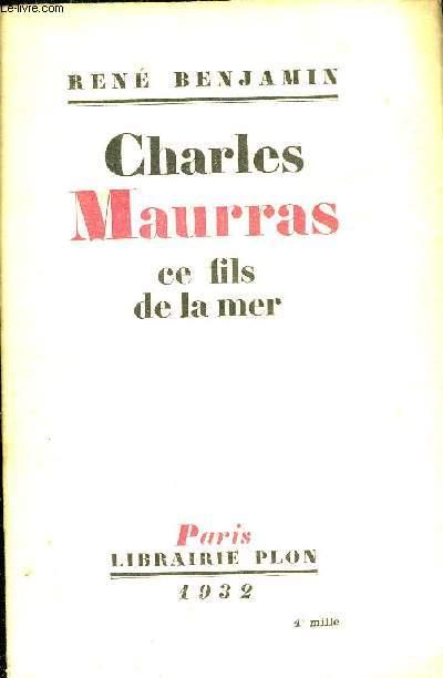 CHARLES MAURRAS CE FILS DE LA MER.