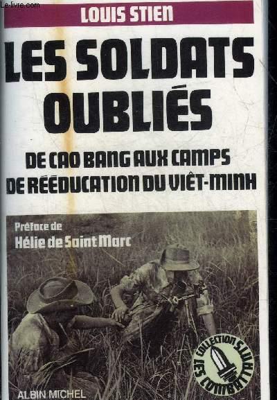 LES SOLDATS OUBLIES DE CAO BANG AUX CAMPS DE REEDUCATION DU VIET-NAM - COLLECTION LES COMBATTANTS.