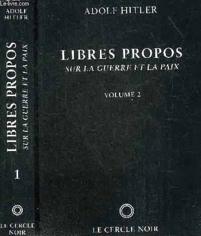 LIBRES PROPOS SUR LA GUERRE ET LA PAIX - EN DEUX VOLUMES - VOLUME 1 + VOLUME 2 .