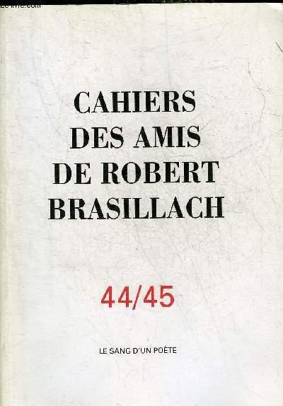 CAHIERS DES AMIS DE ROBERT BRASILLACH N°44-45 ANNEE 1999-2000 - Brasillach le sang d'un poète par Pierre Maugué - une vie une oeuvre par Pierre Pellissier - mon père ce héros par Montferran Parker - la leçon de Robert Brasillach par René Pellegrin etc.
