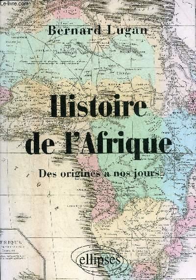 HISTOIRE DE L'AFRIQUE DES ORIGINES A NOS JOURS.