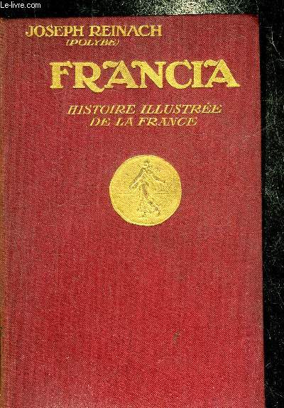 FRANCIA HISTOIRE ILLUSTREE DE LA FRANCE.