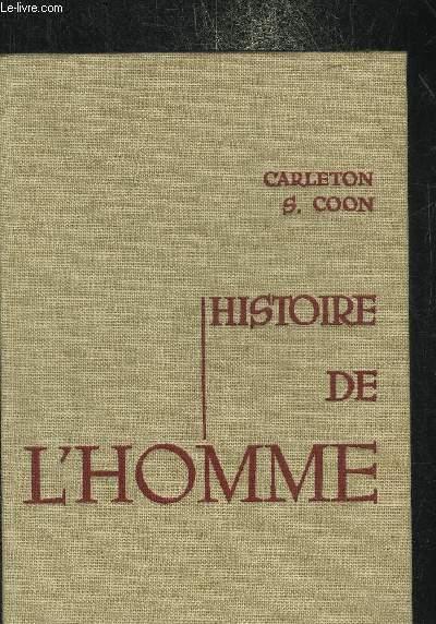 HISTOIRE DE L'HOMME DU PREMIER ETRE HUMAIN A LA CULTURE PRIMITIVE ET AU DELA.