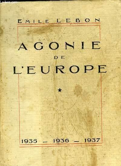 AGONIE DE L'EUROPE 1935-1936-1937 + ENVOI DE L'AUTEUR.