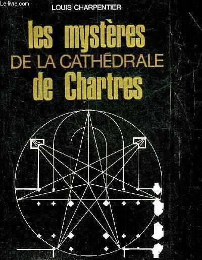 LES MYSTERES DE LA CATHEDRALE DE CHARTRES.