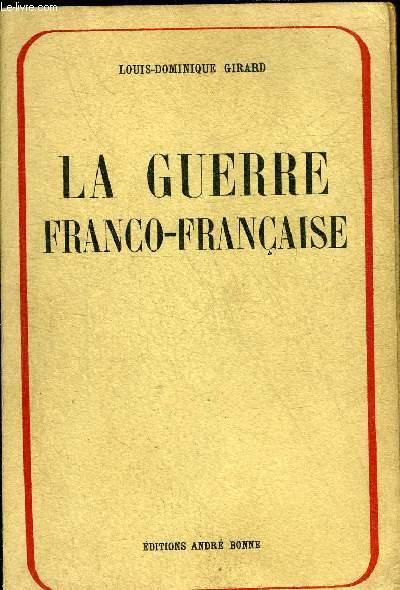 LA GUERRE FRANCO-FRANCAISE - LE MARECHAL REPUBLICAIN + ENVOI DE L'AUTEUR.