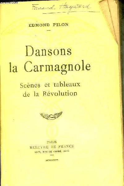 DANSONS LA CARMAGNOLE SCENES ET TABLEAUX DE LA REVOLUTION.