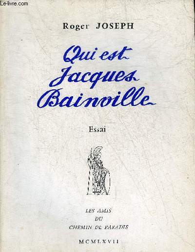 QUI EST JACQUES BAINVILLE - ESSAI + ENVOI DE L'AUTEUR.