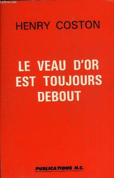 LE VEAU D'OR EST TOUJOURS DEBOUT.