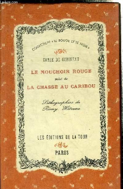 LE MOUCHOIR ROUGE SUIVI DE LA CHASSE AU CARIBOU -  COLLECTION LE ROUGE ET LE NOIR.