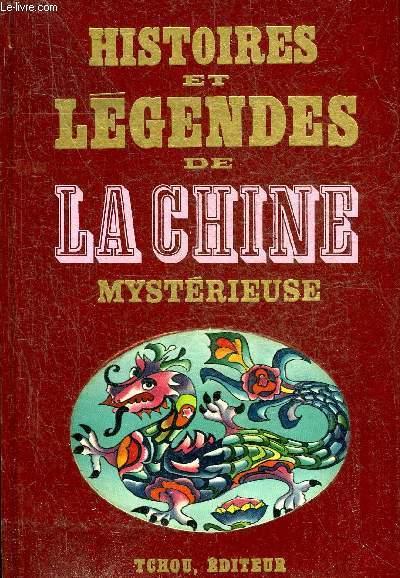 HISTOIRES ET LEGENDES DE LA CHINE MYSTERIEUSE - COLLECTION HISTOIRES ET LEGENDES NOIRES.