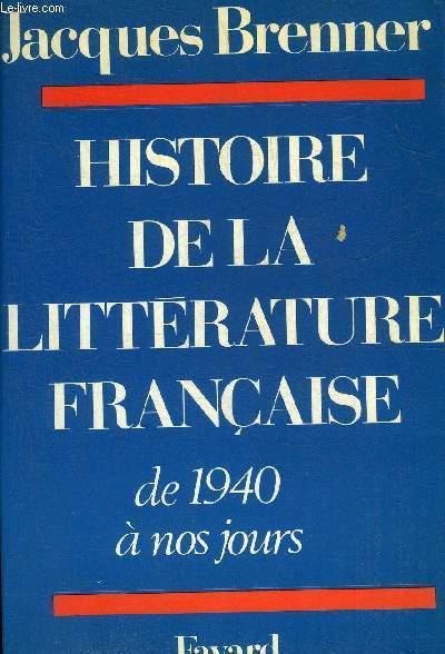 HISTOIRE DE LA LITTERATURE FRANCAISE DE 1940 A NOS JOURS.