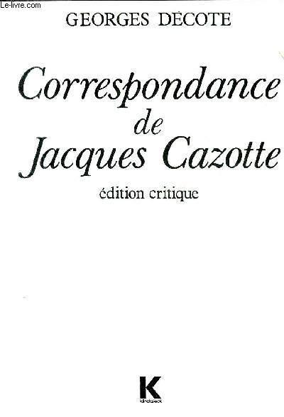 CORRESPONDANCE DE JACQUES CAZOTTE - EDITION CRITIQUE.