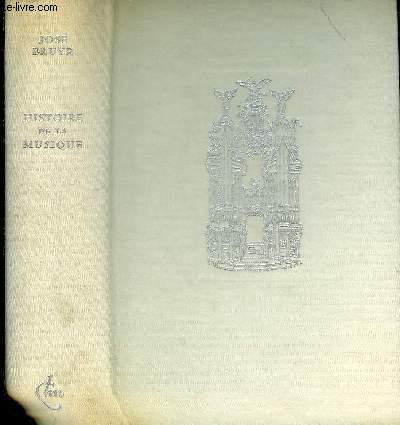 HISTOIRE DE LA MUSIQUE - COLLECTION CHEFS D'OEUVRE D'HIER ET D'AUJOURD'HUI.