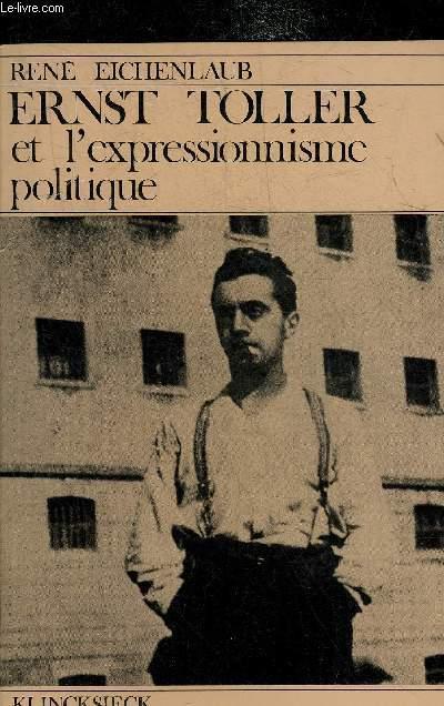 ERNST TOLLER ET L'EXPRESSIONNISME POLITIQUE.