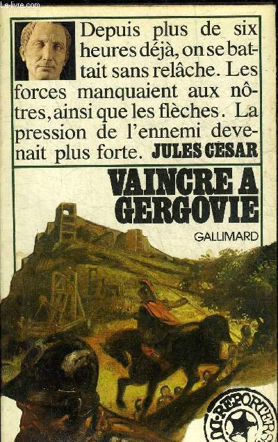 VAINCRE A GERGOVIE - COLLECTION REPORTERS DU PASSE.