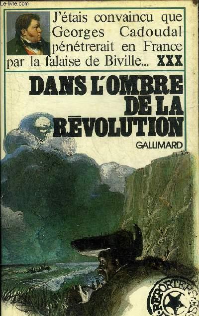 DANS L'OMBRE DE LA REVOLUTION.