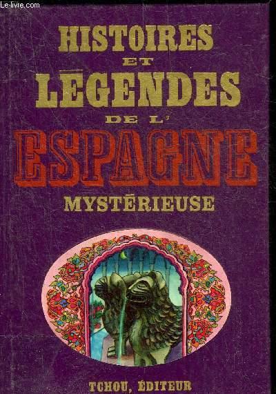 HISTOIRES ET LEGENDES DE L'ESPAGNE MYSTERIEUSE - COLLECTION HISTOIRES ET LEGENDES NOIRES.