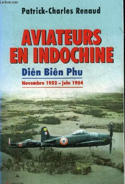 AVIATEURS EN INDOCHINE DIEN BIEN PHU NOVEMBRE 1952-JUIN 1954.