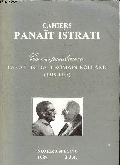 CAHIERS PANAIT ISTRATI NUMERO SPECIAL N°2-3-4 1987 - CORRESPONDANCE PANAIT ISTRATI ROMAIN ROLLAND 1919-1935.