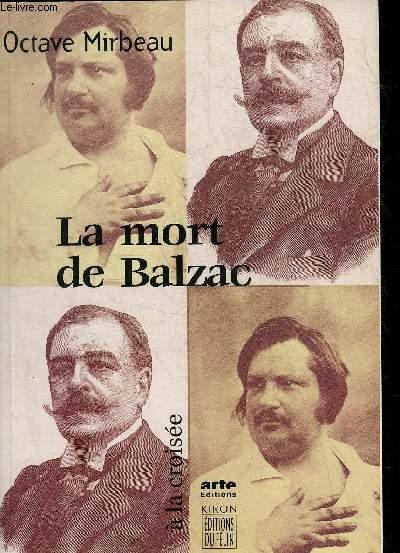 LA MORT DE BALZAC SUIVI DE UNE PUBLICATION SCANDALEUSE PAR P.MICHEL ET J.-F.NIVET.