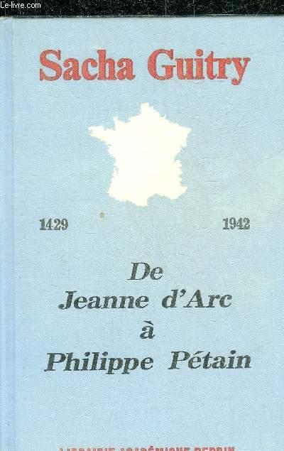 DE 1429 A 1942 OU DE JEANNE D'ARC A PHILIPPE PETAIN.