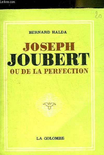 JOSEPH JOUBERT OU DE LA PERFECTION.
