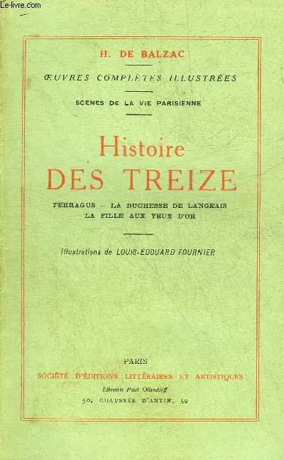 HISTOIRE DES TREIZE - FERRAGUS - LA DUCHESSE DE LANGEAIS - LA FILLE AUX YEUX D'OR - OEUVRES COMPLETES DE H.DE BALZAC - SCENES DE LA VIE PARISIENNE.