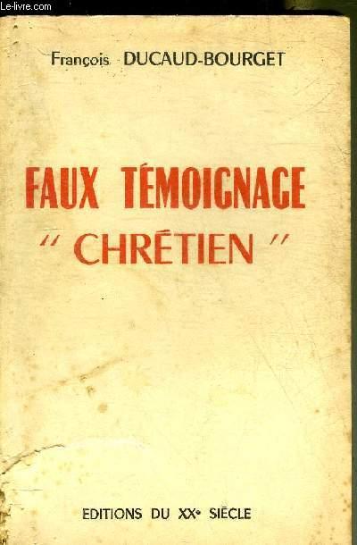 FAUX TEMOIGNAGE CHRETIEN.