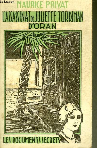 L'ASSASSINAT DE JULIETTE TORDJMAN D'ORAN.
