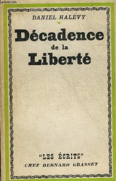 DECADENCE DE LA LIBERTE - COLLECTION LES ECRITS.