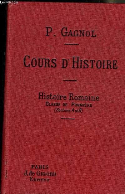 COURS D'HISTOIRE - HISTOIRE ANCIENNE ORIGINES DE ROME LA CONQUETE ROMAINE L'EMPIRE LES BARBARES LES ARABES L'EMPIRE BYZANTIN JUSQU'AU XE SIECLE - CLASSE DE PREMIERE SECTIONS A ET B - 4EME EDITION.