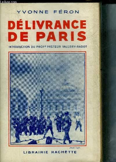 DELIVRANCE DE PARIS - LA RESISTANCE - LES LIBERATEURS - LES CHEFS.
