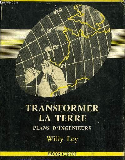 TRANSFORMER LA TERRE PLANS D'INGENIEURS + ENVOI DE RENE FOUERE.